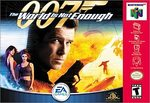 N64: 007 THE WORLD IS NOT ENOUGH (GAME)